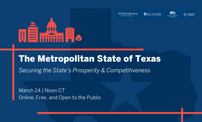 The Metropolitan State of Texas: Securing the State's Prosperity and Competitiveness